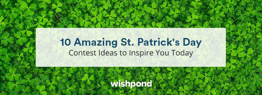 10 Amazing St. Patrick's Day Contest Ideas to Inspire You Today