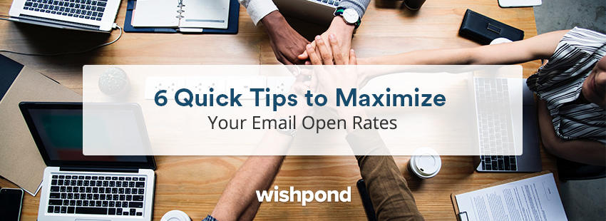 6 Quick Tips to Maximize Your Email Open Rates