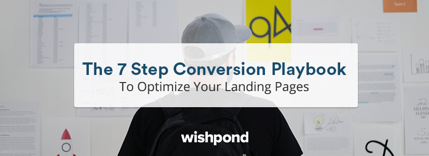 The 7 Step Conversion Playbook To Quickly Optimize Your Landing Pages