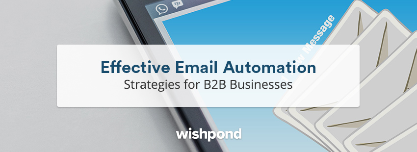 Effective Email Automation Strategies for B2B Businesses