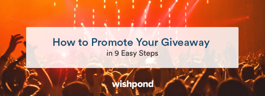 How to Promote Your Giveaway in 9 Easy Steps