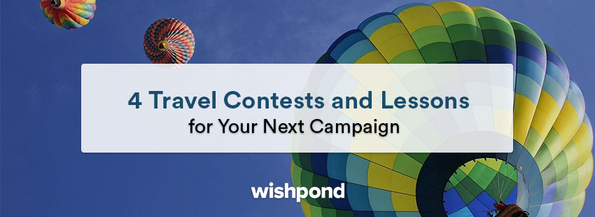 4 Travel Contests & Lessons for Your Next Campaign