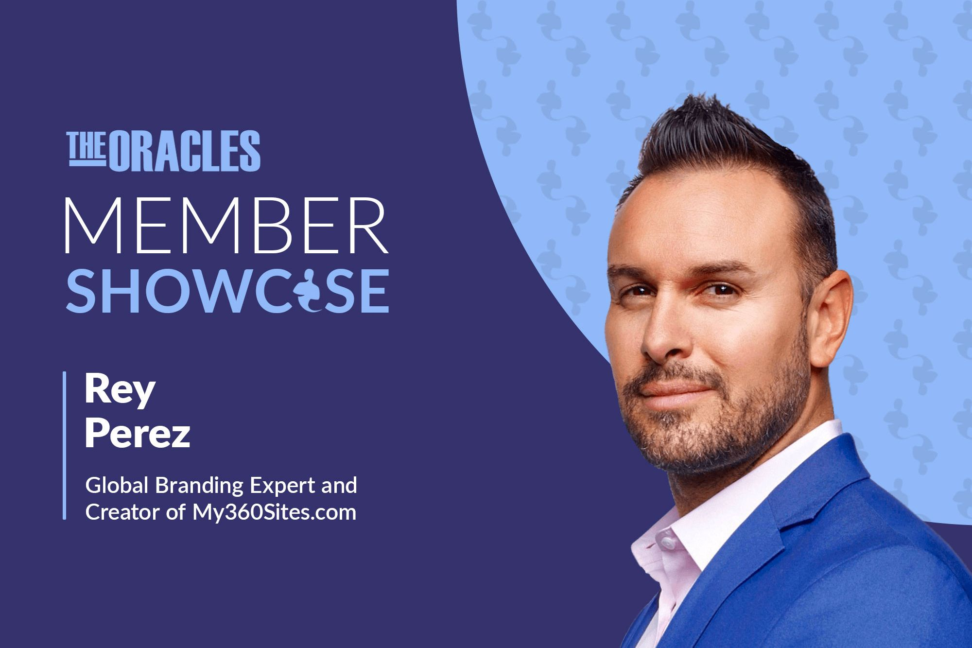 Branding Expert Rey Perez on Empowering Others and His Life's Mission to Be a 'Kingmaker'