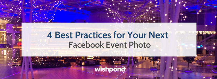 4 Best Practices for Your Next Facebook Event Photo