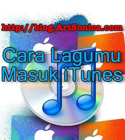 Ini Dia Cara Lagumu Masuk iTunes