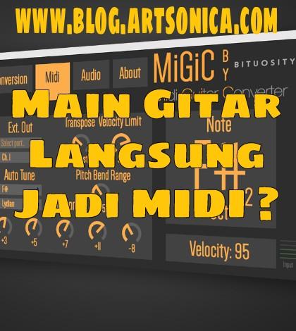 Main Gitar Langsung Jadi MIDI ? Coba MiGiC ini !