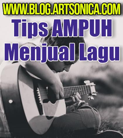 Tips Ampuh Menjual Lagu