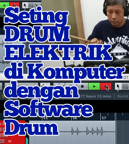 Seting DRUM ELEKTRIK dengan Komputer dan Software Drum