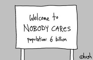 gapingvoid-welcome-nobody-cares