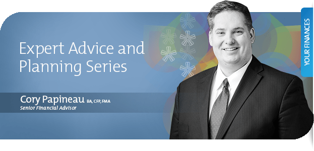 Expert Advice and Planning Series with Cory Papineau, Senior Financial Advisor at Assiniboine Credit Union.