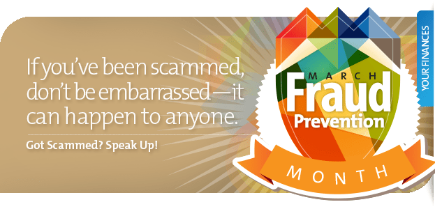 If you've been scammed, don't be embarrassed—it can happen to anyone.