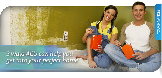 No matter what your dream might be; a mortgage or personal loan from ACU can help get you there. Talk to us today.