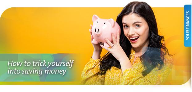 Trick yourself into savings - grow your savings