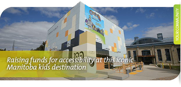 Children's Museum in Winnipeg: Raising funds for accessibility at this iconic Manitoba kids destination