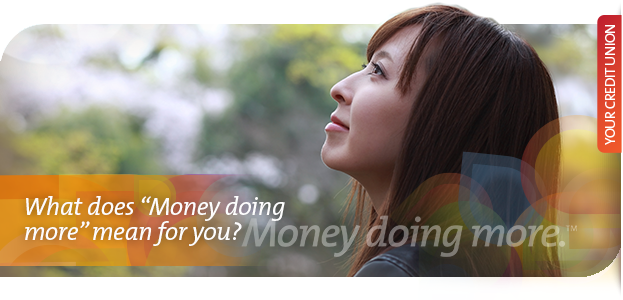 "What does ""Money doing more"" mean for you?"