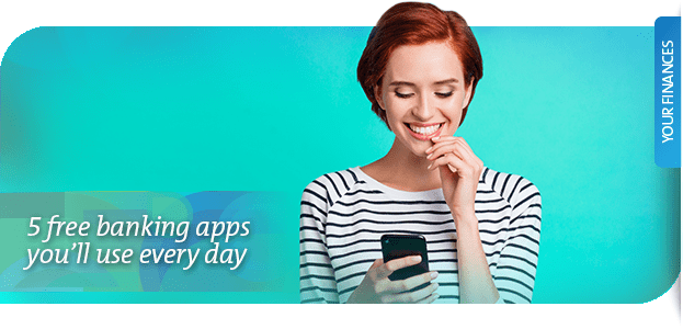 5 free banking apps you'll use every day