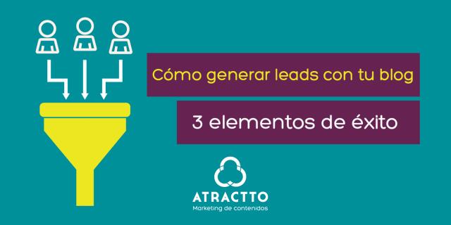 como generar leads con tu blog