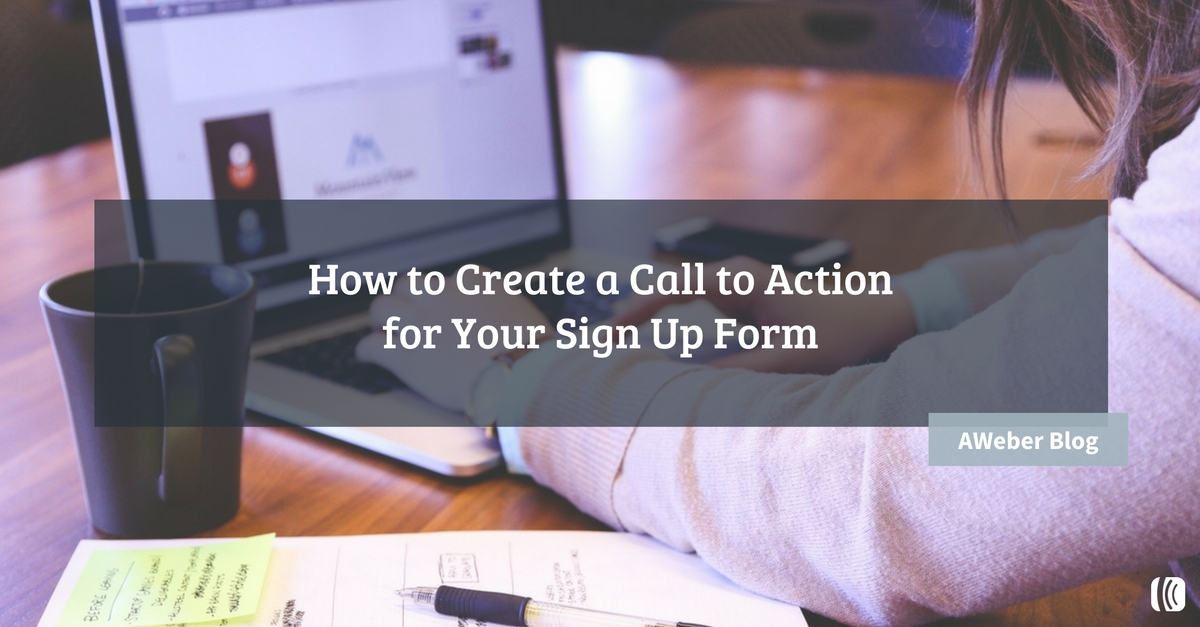 How To Create A Winning CTA On Your Sign Up Form
