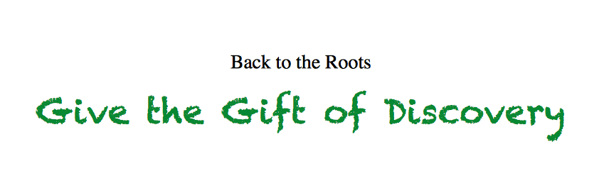 Back to the Roots Give the Gift of Discovery