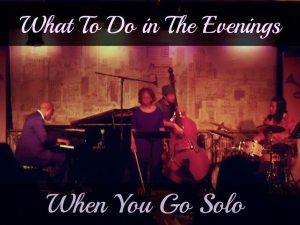 What To Do in the Evenings When You Go Solo