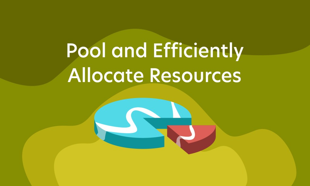 pool resources for your organization