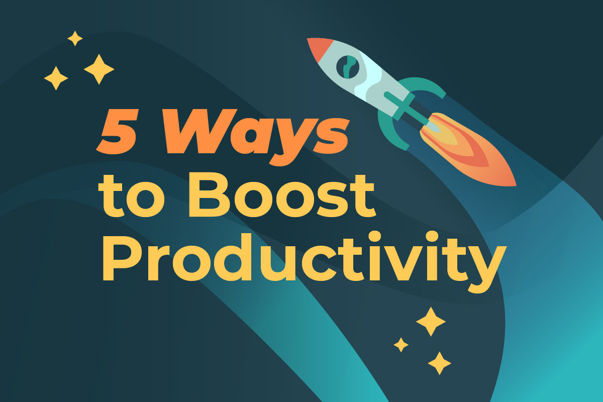 5 Ways to Boost Productivity at Work
