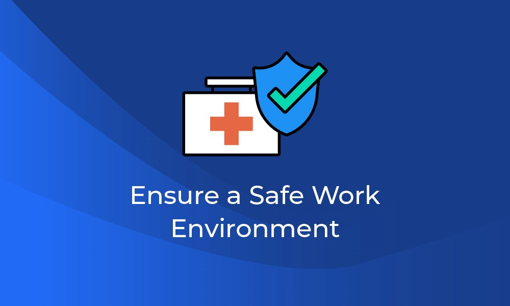 ensure a safe work environment for your employees