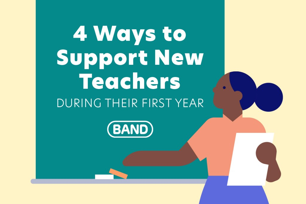 4 ways to support new teachers during their first year