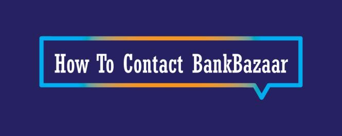 BankBazaar Customer Care