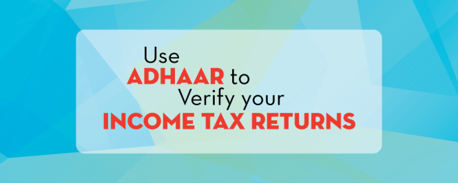 Use Adhaar To Verify Your Income Tax Return