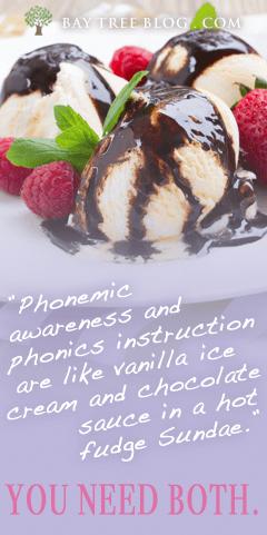 Phonemic awareness and phonics instruction are like vanilla ice cream and chocolate sauce in a hot fudge sundae.