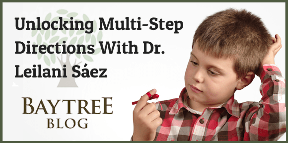 Unlocking Multi-Step Directions with Dr. Leilani Sáez (BayTreeBlog.com)