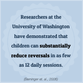 Researchers at the University of Washington have demonstrated that children can substantially reduce reversals in as few as 12 daily sessions. (BayTreeBlog.com)