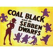 Coal Black And De Sebben Dwarfs