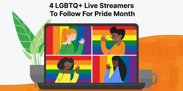 4 LGBTQ+ Live Streamers To Follow For Pride Month