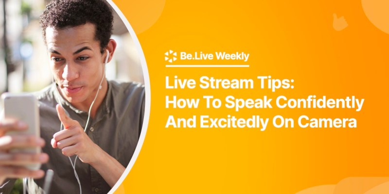 live-stream-tips-how-to-speak-confidently-on-camera-belive-weekly