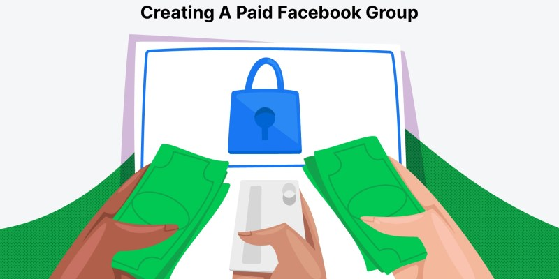Paid Facebook Groups? How It Works & How To Start One