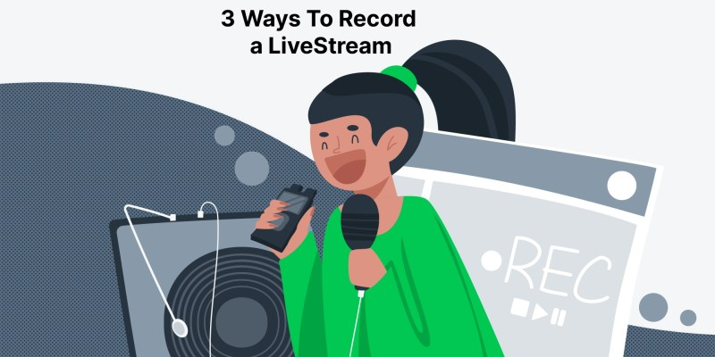 3 Ways To Record a Live Stream