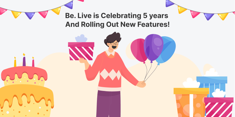 Be.Live is Celebrating 5 years And Rolling Out New Features!
