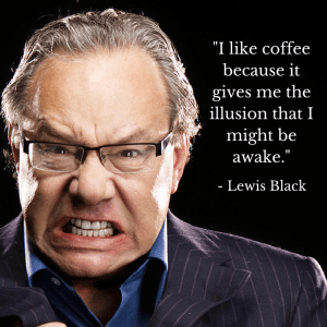 Lewis Black Coffee