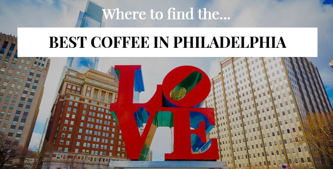 Best Philadelphia Coffee