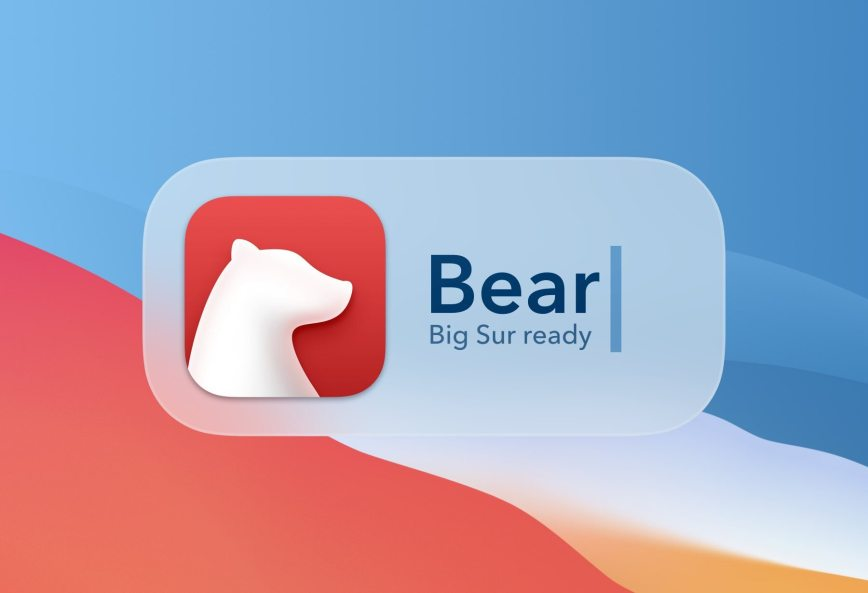 Bear gets new widgets and ready for Big Sur