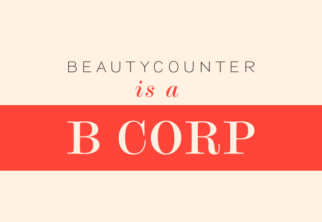 Beautycounter is Proud to be B Corp