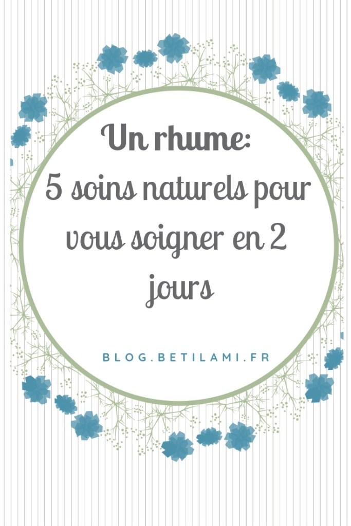 un rhume 5 soins naturels blog betilami
