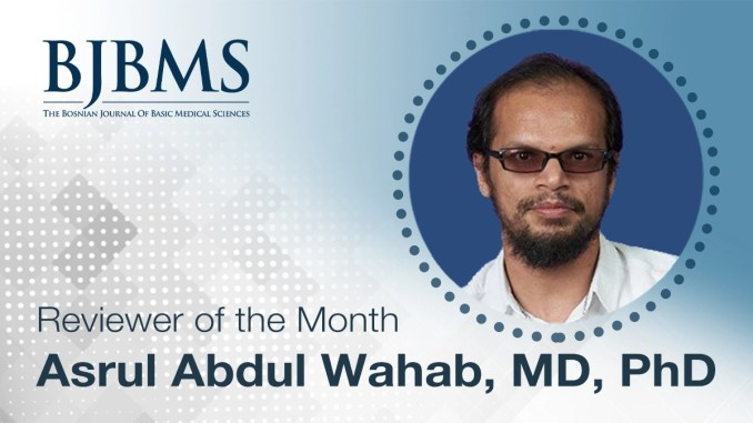 The Reviewer of the Month for July 2021: Dr. Asrul Abdul Wahab