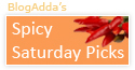 BlogAdda Spicy Saturday Picks