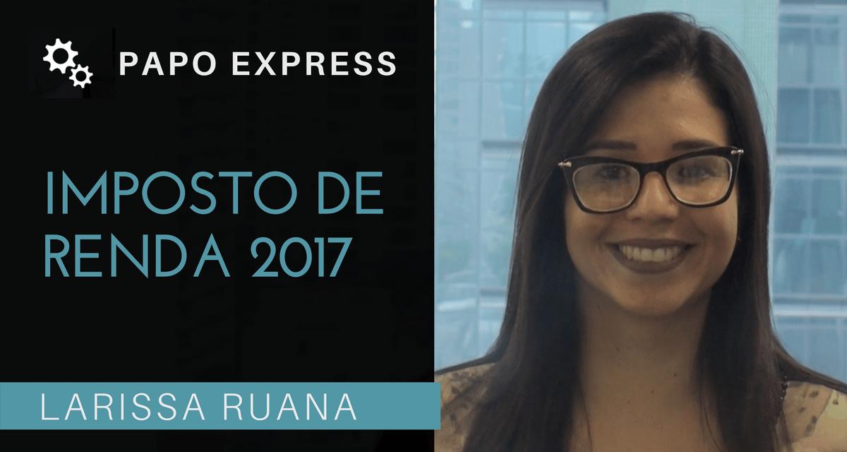 [Papo Express] Imposto de Renda 2017
