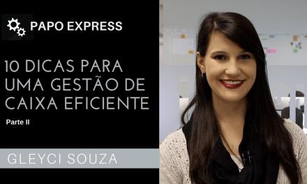 [Papo Express] 10 dicas para uma gestão de caixa eficiente