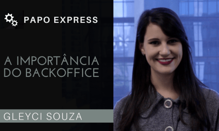 A Importância do Backoffice para as Empresas | Papo Express