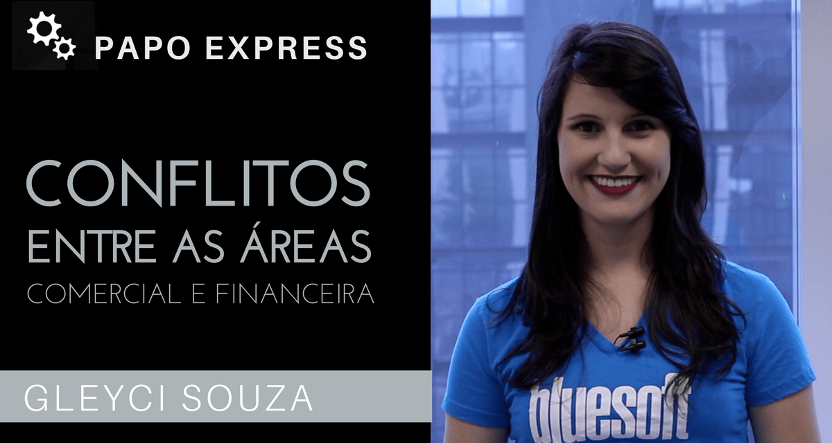 [Papo Express] Conflito Entre as Áreas Comercial e Financeira